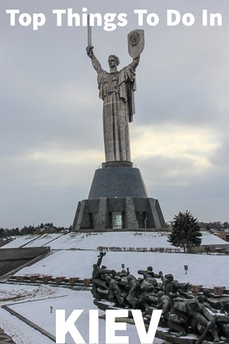 Top Things To Do in Kiev Kyiv the capital of Ukraine
