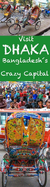 Visit Dhaka, Bangladesh´s crazy capital. travel guide