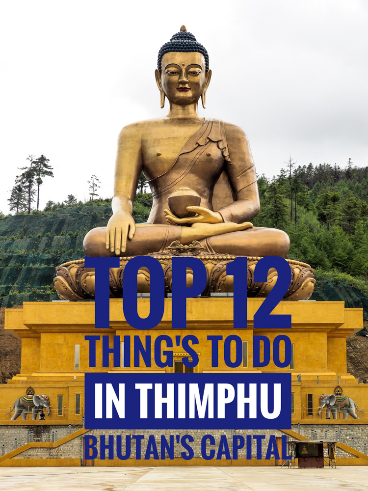 The complete guide of things to do in Thimphu Bhutan