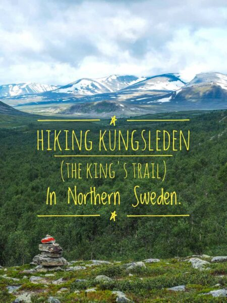 Hiking guide to hiking the Kungslden ( The Kings trail ) in Northern Sweden. One of the best hikes in Europe.