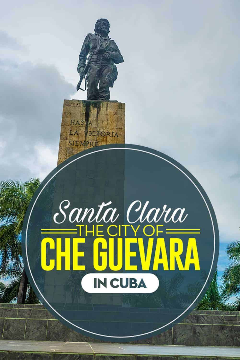 """It was in the city of Santa Clara, in Central Cuba. So it's easy to understand why El Che"""" Guevara's mausoleum was built here."""
