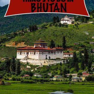 Top 10 Things To Do In Bhutan.