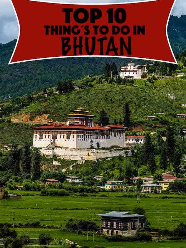 Top 10 things to do in Bhutan the land of the thunder dragon