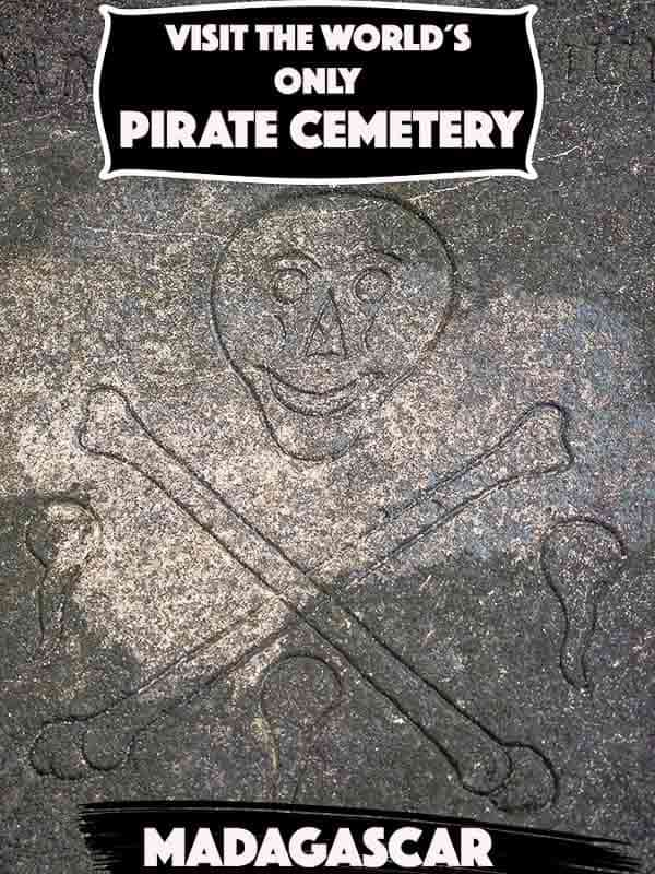 Madagascar is home to the only pirate graveyard in the world, just of the the island if ile sainte marie