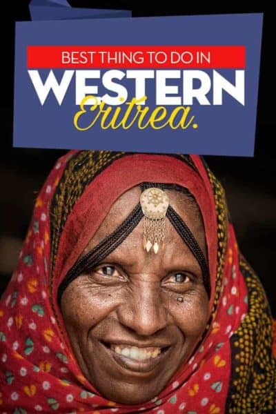 Trave guide to western Eritrea, one of the least visited countries in Africa
