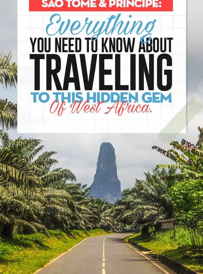 A complete guide to Sao Tome & Principe maybe the friendliest country in all of Africa, a true paradise