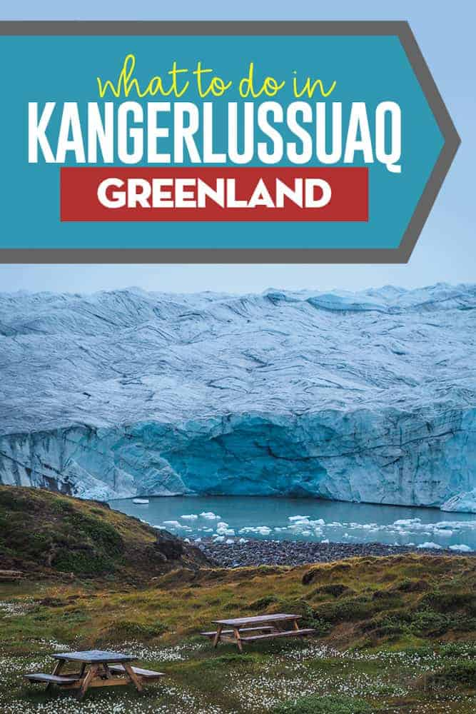 Complete guide to Kangerlussuaq on the west cost of Greenland,