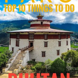 Complete travel guide to The vast idyllic valley of Paro in western Bhutan