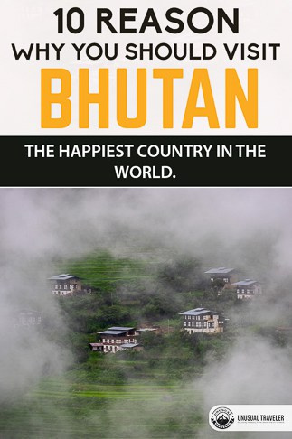 10 reason why you should visit Bhutan, the happiest country in the world.