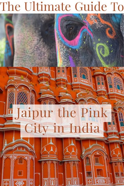 Travel Guide to Jaipur the pink city in India in the state of Rajasthan