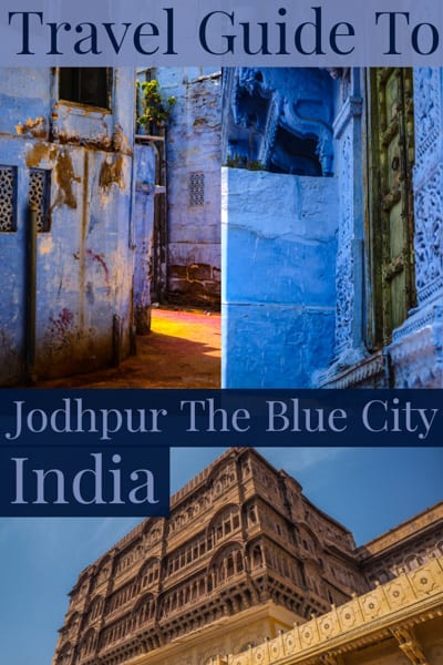 Travel guide to the city they call Jodhpur the Blue City. Its houses glow cerulean in the midst of the dust-billowing Thar Desert in the state of Rajasthan in India