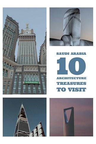 Saudi Arabia 10 Architectural Treasures to Visit