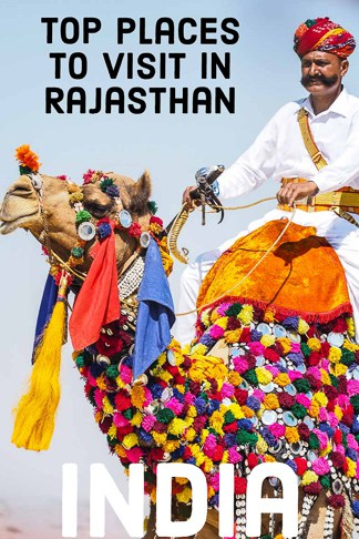 Top Places You Should Visit In Rajasthan, India´s Land Of Maharajas, Colors & Medieval forts