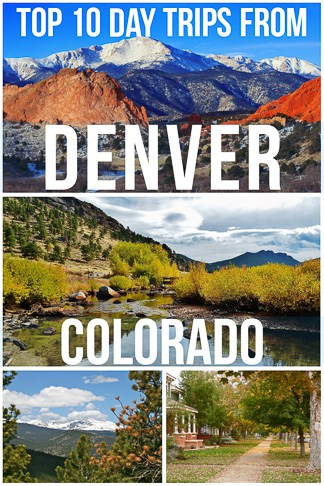 Top 10 Day Trips From Denver Colorado