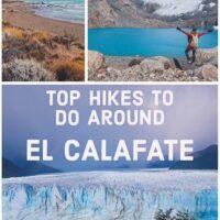Top Hikes To Do Around El Calafate, Argentina