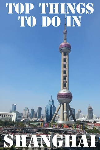 Travel Guide and top things to do in Shanghai the largest city in China